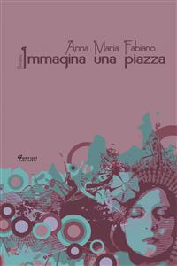 immagina-una-piazza-9788898063062
